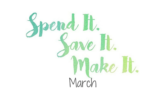 Spend It Save It Make It - March - A Whole Latte Love Blog